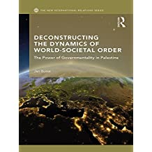 Deconstructing the Dynamics of World-Societal Order: The Power of Governmentality in Palestine