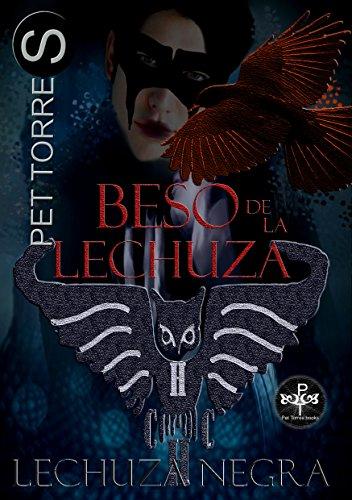 Beso de la Lechuza (TRILOGÍA LECHUZA NEGRA nº 2) par Pet TorreS