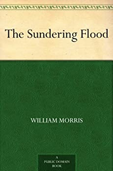 The Sundering Flood by [Morris, William]