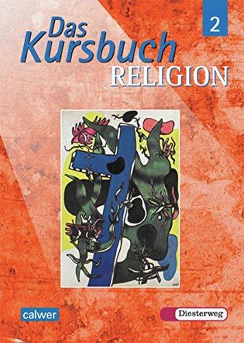 Das Kursbuch Religion - Ausgabe 2005 für höheres Lernniveau: Das Kursbuch Religion: Schülerband 2 (Klasse 7 / 8)