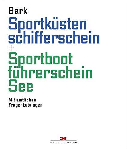 Sportküstenschifferschein & Sportbootführerschein See: Mit amtlichen Fragenkatalog (gültig ab 1. Mai 2012)
