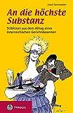 An die höchste Substanz: Stilblüten aus dem Alltag eines österreichischen Gerichtsbeamten. Mit Karikaturen von Helmut Kasper, Oliver Schopf und Ferry Rojkowski