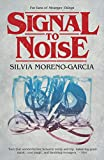 Signal to Noise by Silvia Moreno-Garcia front cover