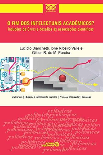 O Fim dos Intelectuais Acadêmicos? Induções da Capes e Desafios às Associações Científicas (Em Portuguese do Brasil)