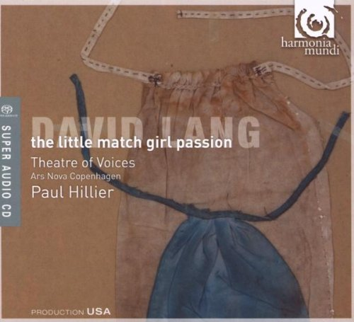 david-lang-little-match-girl-passion-theatre-of-voices-paul-hillier