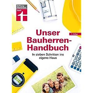 Unser Bauherren-Handbuch: In sieben Schritten ins eigene Haus I Von Stiftung Warentest