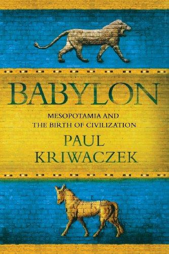 Babylon: Mesopotamia and the Birth of Civilization