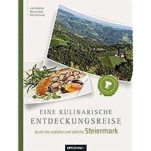 Eine kulinarische Entdeckungsreise durch die südliche und östliche Steiermark