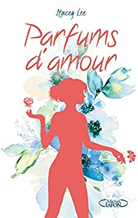 Parfums d'amour par Stacey Lee