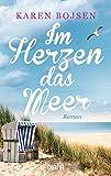 Im Herzen das Meer: Roman