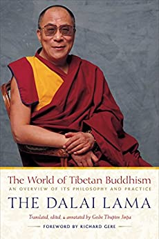 The World of Tibetan Buddhism: An Overview of Its Philosophy and Practice by [Dalai Lama]