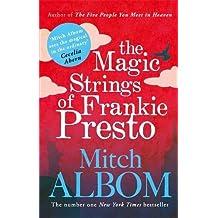 The Magic Strings of Frankie Presto by Mitch Albom (2017-01-12)