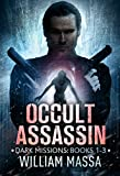 Occult Assassin: Dark Missions (Books 1-3) by William Massa