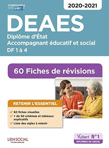 DEAES - 60 Fiches de révisions - DF 1 à DF 4 - Diplôme d'Etat d'accompagnant éducatif et social - 2020-2021