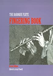 The Baroque Flute Fingering Book: A Comprehensive Guide to Fingerings for the One-Keyed Flute Including Trills, Flattements, and Battements : Based on Original Sources from the