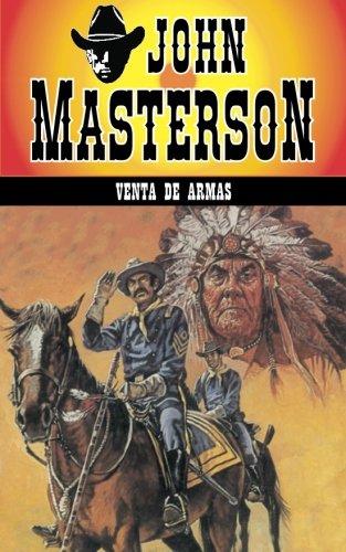 Venta de Armas: Volume 7 (Coleccion Oeste) por John Masterson