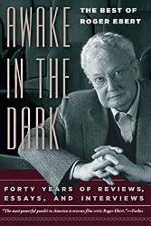 Awake in the Dark: The Best of Roger Ebert by Roger Ebert (2008-05-15)