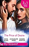 The Price Of Desire: The Price of Success / The Cost of Her Innocence / Not For Sale (Mills & Boon By Request)