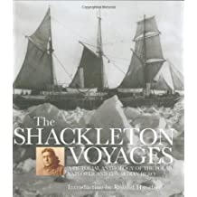 The Shackleton Voyages: A Pictorial Anthology of the Polar Explorer and Edwardian Hero by Roland Huntford (2003-08-14)