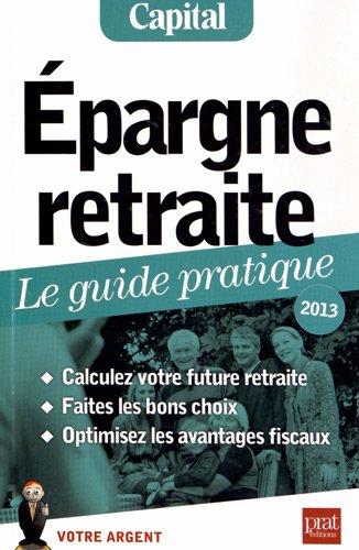 Epargne retraite, le guide pratique 2013