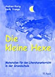 Die kleine Hexe: Materialien für den Literaturunterricht in der Grundschule (2. und 3. Klasse)