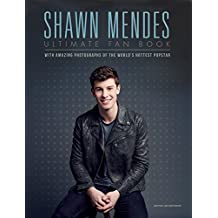 Shawn Mendes: Ultimate Fan Book