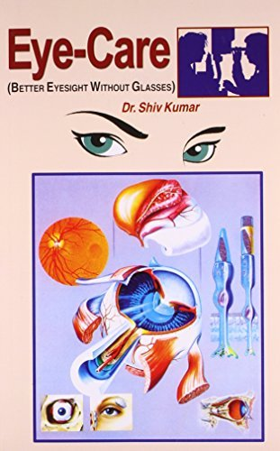 Eyecare - Better Eyesight without Glasses by Dr. Shiv Kumar (1999-06-01)
