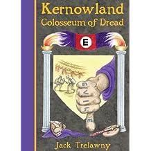 Kernowland 6 Colosseum of Dread (Kernowland in Erthwurld)
