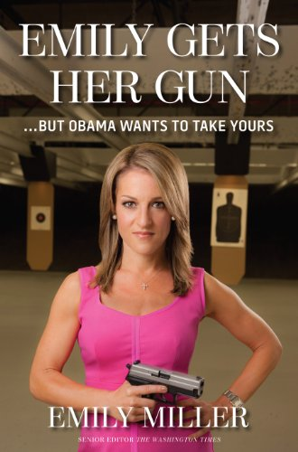 Emily Gets Her Gun But Obama Wants To Take Yours