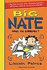 Big Nate, tome 8 : Amis ou ennemis? par Peirce