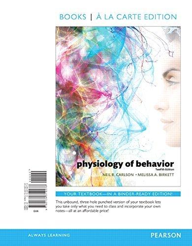 Physiology of Behavior, Books a la Carte Edition (12th Edition) by Neil R. Carlson (2016-03-04)