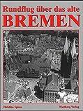 Rundflug über das alte Bremen
