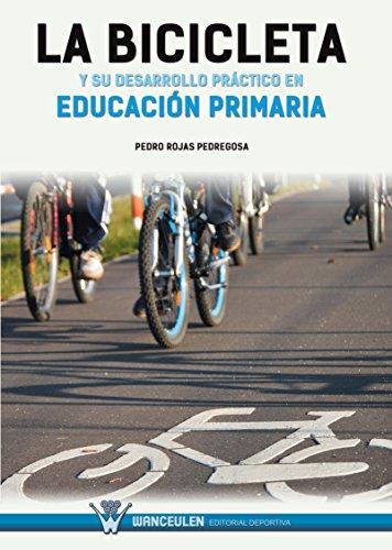 La Bicicleta y su desarrollo práctico en Educación Primaria por Pedro Rojas Pedrogosa