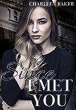 Since I Met You (Since-Reihe 1) von Charleen Baker
