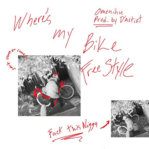 Where's My Bike Freestyle [Explicit]