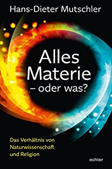 Alles Materie oder was?: