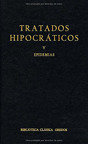 Tratados hipocraticos vol. 5: epidemias (B. BÁSICA GREDOS) por Hipocrates