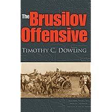 The Brusilov Offensive (Twentieth-Century Battles) by Timothy C. Dowling (2008-06-18)
