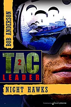 Night Hawks (TAC Leader Book 2) (English Edition) von [Anderson, Bob]