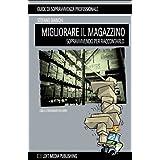 Migliorare il Magazzino (Sopravvivendo per Raccontarlo) (Manuali di Sopravvivenza Professionale Vol. 1) (Italian Edition)