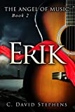 Erik (The Angel of Music Book 2) (English Edition)