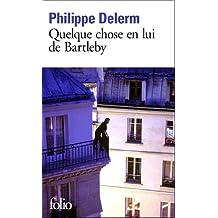 Quelque Chose En Lui De Bartleby (Folio)