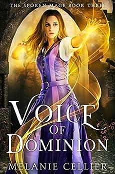 Voice of Dominion (The Spoken Mage Book 3) (English Edition) van [Cellier, Melanie]