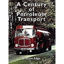 A Century of Petroleum Transport by Graham Edge (2003-07-06)