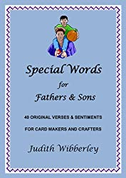 Special Words for Fathers & Sons: 40 Original Verses and Sentiments for card Makers and Crafters