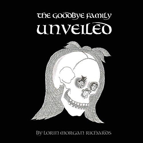 The Goodbye Family Unveiled por Lorin Morgan-Richards
