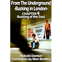 From The Underground Busking in London CHAPTER4 Busking of the Soul