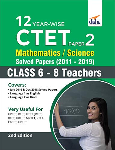 12 Year-Wise CTET Paper 2 (Mathematics & Science) Solved Papers (2011 - 2019)