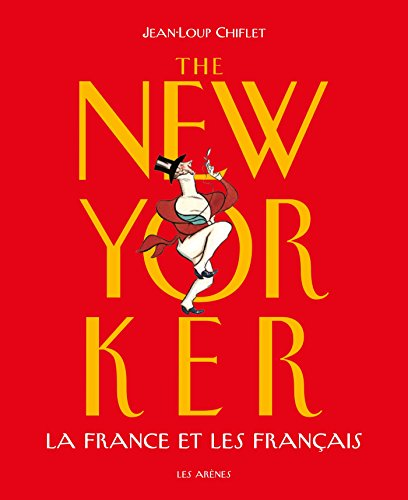 Descargar Libro The New Yorker la France et les français de Jean-Loup Chiflet
