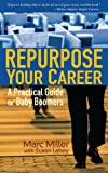 Repurpose Your Career: A Practical Guide for Baby Boomers (English Edition)